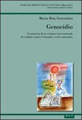 Genocidio. Cronistoria di un crimine internazionale da crimine contro l'umanita a reato autonomo