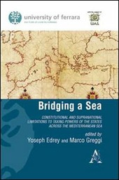 Bridging a sea constitutional and supranational limitations to taxing power of the states across the mediterranean