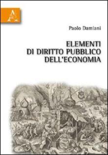 Elementi di diritto pubblico dell'economia - Paolo Damiani - copertina