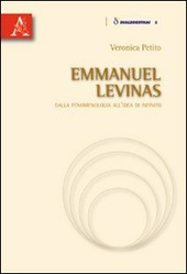 Emmanuel Levinas. Dalla fenomenologia all'idea di infinito