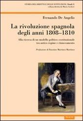 La rivoluzione spagnola degli anni 1808-1810. Alla ricerca di un modello politico-costituzionale tra antico regime e rinnovamento