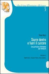 Foto Cover di Sbarre dentro e fuori il carcere, Libro di Elena Bocci, edito da Aracne