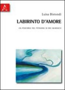 Labirinto d'amore. Un percorso nel pensiero di Iris Murdoch - Marialuisa Bistondi - copertina