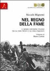 Nel regno della fame. Il mondo contadino italiano fra gli anni Trenta e gli anni Cinquanta