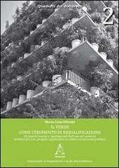 Il verde come strumento di riqualificazione. Gli aspetti teorici e sperimentali dell'uso del verde in architettura con progetto applicativo su edifici...