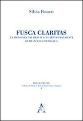 Fusca claritas. La metafora nei Rerum vulgarium fragmenta di Francesco Petrarca