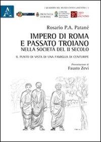 Impero di Roma e passato troiano nella società del II secolo. Il punto di vista di una famiglia di Centuripe - Patanè Rosario - wuz.it