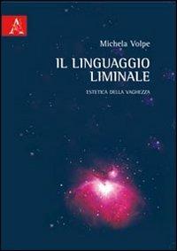 Il Il linguaggio liminale - Volpe Michela - wuz.it