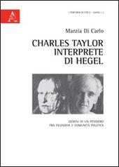Charles Taylor interprete di Hegel. Genesi di un pensiero tra filosofia e comunità politica