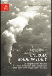 Energia made in Italy. Le cooperazioni italiane oltre frontiera. Dagli albori alle crisi petrolifere degli anni Settanta