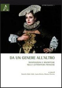 Foto Cover di Da un genere all'altro. Trasposizioni e riscritture nella letteratura francese, Libro di  edito da Aracne