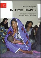 Interno tuareg. Etnografia partecipativa dei poeti nomadi del Niger