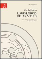 L' Aufklärung del XX secolo. Origini storiche ed epitemiologia del Circolo di Vienna