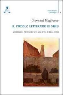 Il circolo letterario di Sibiu. Manierismo e poetica del mito nell'opera di Radu Stanca - Giovanni Magliocco - copertina