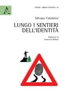 Lungo i sentieri dell'identità - Silvana Calabrese - copertina