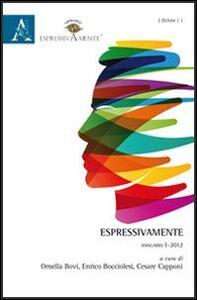 Foto Cover di Espressivamente. Annuario 2011. Vol. 1, Libro di  edito da Aracne