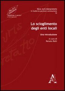 Foto Cover di Lo scioglimento degli enti locali. Una introduzione, Libro di  edito da Aracne