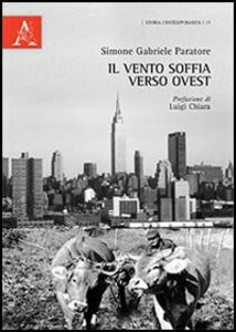 Foto Cover di Il vento soffia verso Ovest, Libro di Simone G. Paratore, edito da Aracne