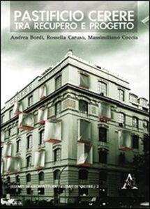 Foto Cover di Pastificio Cerere. Tra recupero e progetto, Libro di AA.VV edito da Aracne