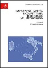 Innovazione, impresa e competitività territoriale nel Mezzogiorno