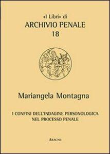 Foto Cover di I confini dell'indagine personologica nel processo penale, Libro di Mariangela Montagna, edito da Aracne