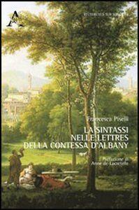 Foto Cover di La sintassi nelle lettres della contessa d'Albany, Libro di Francesca Piselli, edito da Aracne