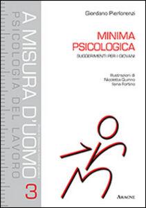 Foto Cover di Minima psicologica. Suggerimenti per i giovani, Libro di Giordano Pierlorenzi, edito da Aracne