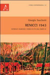 Foto Cover di Renicci 1943. Internati anarchici. Storie di vita dal Campo 97, Libro di Giorgio Sacchetti, edito da Aracne