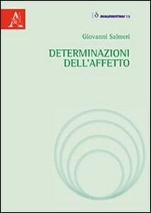 Foto Cover di Determinazioni dell'affetto, Libro di Giovanni Salmeri, edito da Aracne