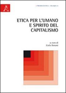 Foto Cover di Etica per l'umano e spirito del capitalismo, Libro di  edito da Aracne