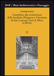 Foto Cover di Contributi alla restituzione delle basiliche Pelagiana e Onoriana di San Lorenzo fuori le Mura in Roma, Libro di Antonella Romano, edito da Aracne