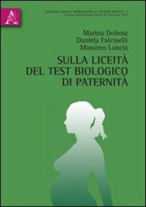 Libro Sulla liceità del test biologico di paternità Marina Dobosz , Daniela Falcinelli , Massimo Lancia