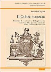 Il codice mancato. Tentativi di codificazione della procedura e riforma della giustizia criminale nelle Toscana ottocentesca