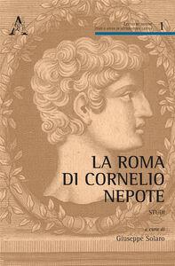 Foto Cover di La Roma di Cornelio Nepote. Studi, Libro di  edito da Aracne