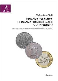 Finanza islamica e finanza tradizionale a confronto. Strumenti e strutture nell'esperienza internazionale ed europea