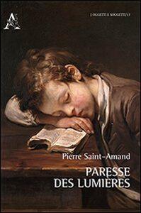 Foto Cover di Paresse des Lumières, Libro di Pierre Saint-Amand, edito da Aracne