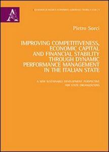 Foto Cover di Improving competitiveness, economic capital and financial stability through dynamic performance management in the italian state, Libro di Pietro Sorci, edito da Aracne