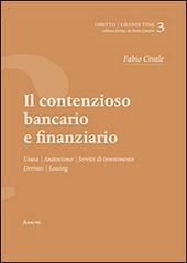 Il contenzioso bancario e finanziario. Usura, anatocismo, servizi di investimento, derivati, leaving