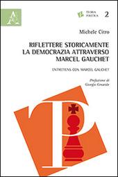 Riflettere storicamente la democrazia attraverso Marcel Gauchet