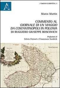 Libro Commento al Giornale di un viaggio da Costantinopoli in Polonia di Ruggiero Giuseppe Boscovich