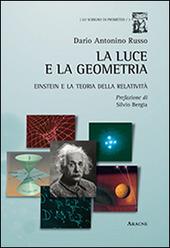 La luce e la geometria. Einstein e la teoria della relatività