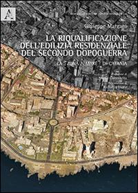 La La riqualificazione dell'edilizia residenziale del secondo dopoguerra. La «zona a mare» di Catania - Margani Giuseppe - wuz.it