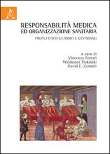 Foto Cover di Responsabilità medica ed organizzazione sanitaria. Profili etico-giuridici e gestionali, Libro di  edito da Aracne