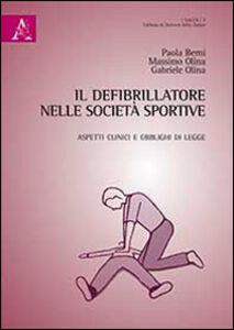 Foto Cover di Il defibrillatore nelle società sportive, Libro di AA.VV edito da Aracne