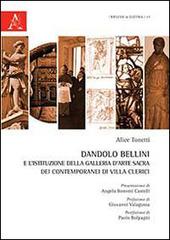 Dandolo Bellini e l'istituzione della Galleria d'arte sacra dei contemporanei di Villa Clerici. Con CD-ROM