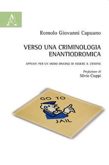 Verso una criminologia enantiodromica. Appunti per un modo diverso di vedere il crimine - Romolo G. Capuano - copertina