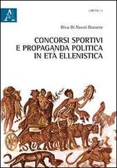 Concorsi sportivi e propaganda politica in età ellenistica