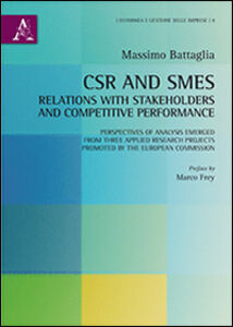 Foto Cover di CSR and SMEs. Relations with stakeholders and competitive performance. Perspectives of analysis emerged from three applied research... Ediz. italiana e inglese, Libro di Massimo Battaglia, edito da Aracne