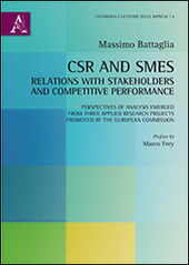 CSR and SMEs. Relations with stakeholders and competitive performance. Perspectives of analysis emerged from three applied research... Ediz. italiana e inglese