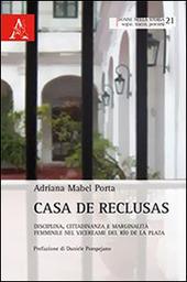 Casa de Reclusas. Disciplina, cittadinanza e marginalità femminile nel Vicereame del Rio de la Plata